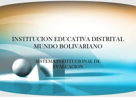 INSTITUCION EDUCATIVA DISTRITAL MUNDO BOLIVARIANO