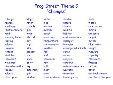 "Frog Street Theme 9 ""Changes"" change dance ordinary extraordinary crib nursing home spring clover season infant toddler blueprint inventor transformation."