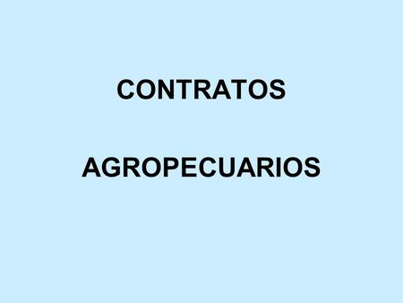 CONTRATOS AGROPECUARIOS.