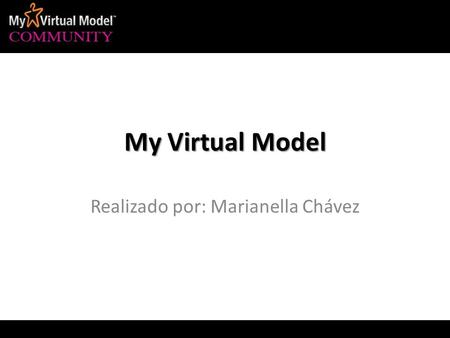 My Virtual Model Realizado por: Marianella Chávez.