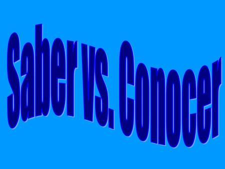 "Both verbs, ""saber"" and ""conocer"" mean: How do I know when to use ""saber"" and when to use ""conocer""?"