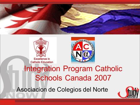 Integration Program Catholic Schools Canada 2007 Asociacion de Colegios del Norte.