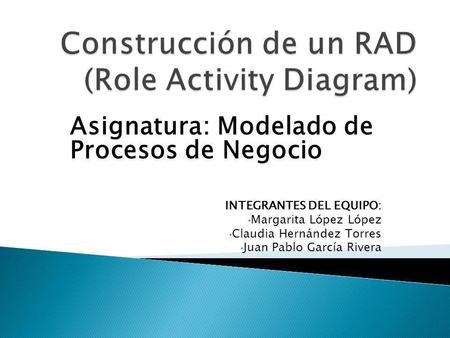 Construcción de un RAD (Role Activity Diagram)