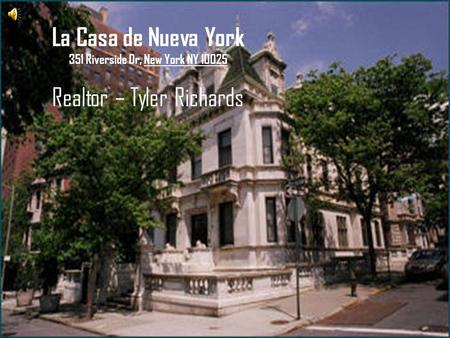 La Casa de Nueva York 351 Riverside Dr, New York NY 10025 Realtor – Tyler Richards.