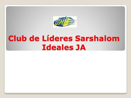 Club de Líderes Sarshalom Ideales JA