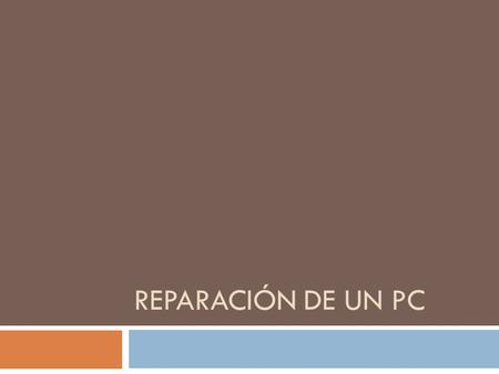 REPARACIÓN DE UN PC. Sistema operativo  el MS-DOS o sea el Disk Operating System  el Windows Me  el Windows 95 /98  el WINDOWS XP  el UNIX  el Linux.