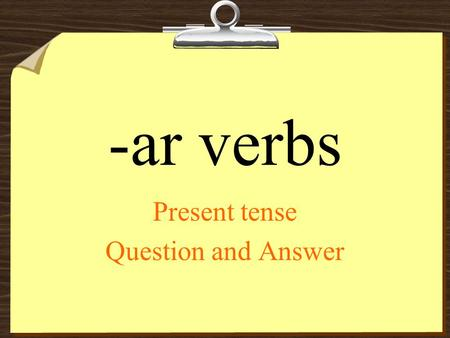 -ar verbs Present tense Question and Answer. Yo _______ por teléfono. hablohablashabla.