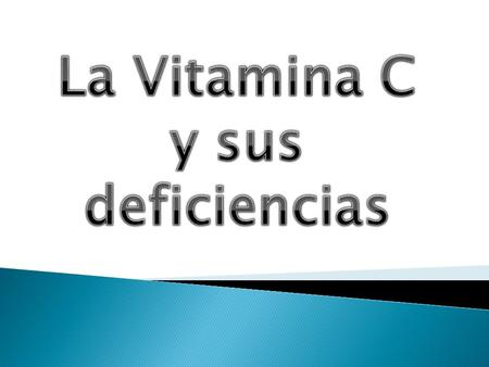 La Vitamina C y sus deficiencias