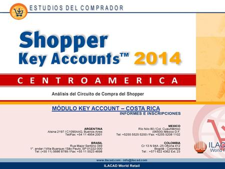 1 1 MÓDULO KEY ACCOUNT – COSTA RICA. 2 2 Key Account Más por menos Los datos provistos en este informe provienen del estudio Shopper Key Accounts Costa.