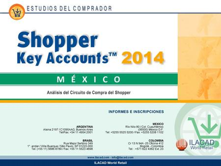 1 1. 2 2 2 Key Account 7-Eleven Los datos provistos en este informe provienen del estudio Shopper Key Accounts México 2014 y corresponden a la base de.