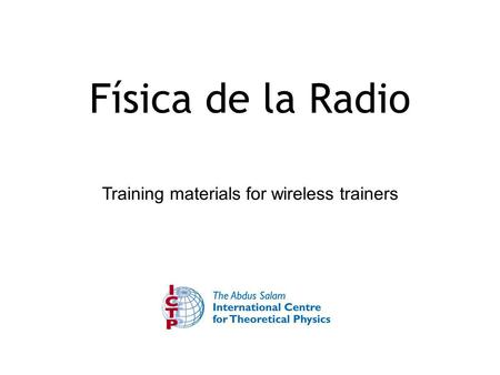 Training materials for wireless trainers Física de la Radio.
