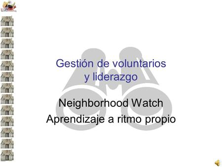 Gestión de voluntarios y liderazgo Neighborhood Watch Aprendizaje a ritmo propio.