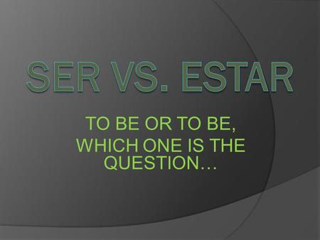 TO BE OR TO BE, WHICH ONE IS THE QUESTION…. #1 Los jugadores de básquetbol son muy altos. ¿Por qué?