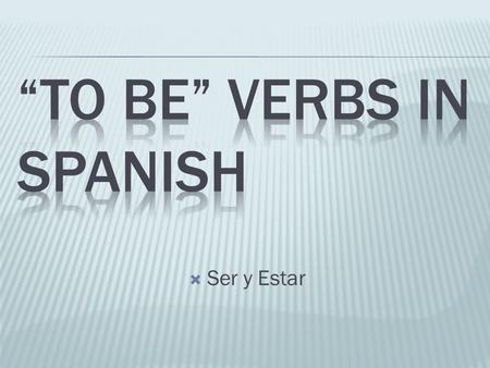 """To Be"" verbs in Spanish"