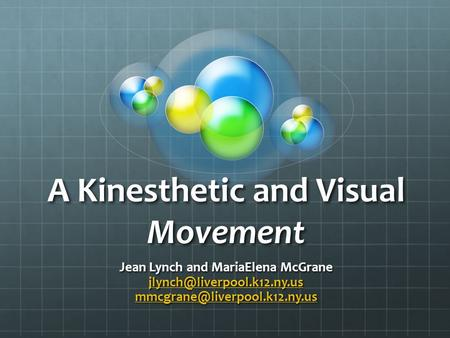 A Kinesthetic and Visual Movement Jean Lynch and MariaElena McGrane