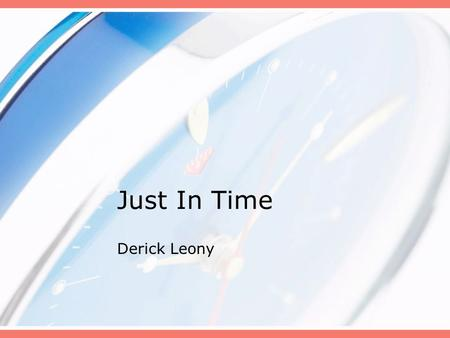 Just In Time Derick Leony.