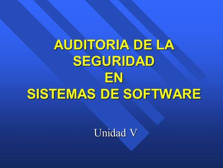 AUDITORIA DE LA SEGURIDAD EN SISTEMAS DE SOFTWARE