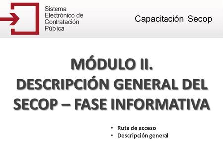 DESCRIPCIÓN GENERAL DEL SECOP – FASE INFORMATIVA