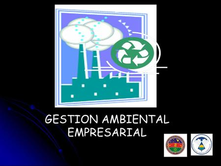 GESTION AMBIENTAL EMPRESARIAL.