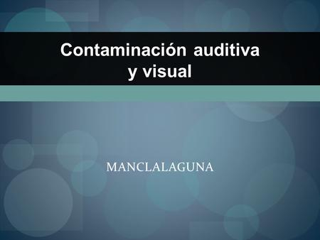 Contaminación auditiva y visual