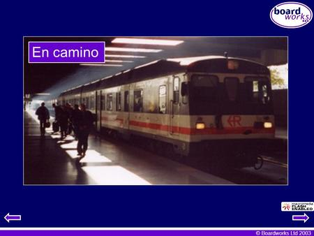© Boardworks Ltd 2003 En camino. © Boardworks Ltd 2003 Many slides contain teacher's notes. To access these notes go to 'Notes Page View' (PowerPoint.