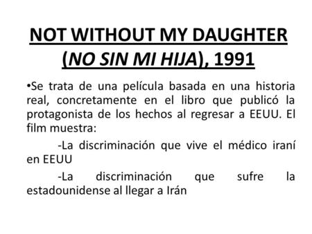 NOT WITHOUT MY DAUGHTER (NO SIN MI HIJA), 1991