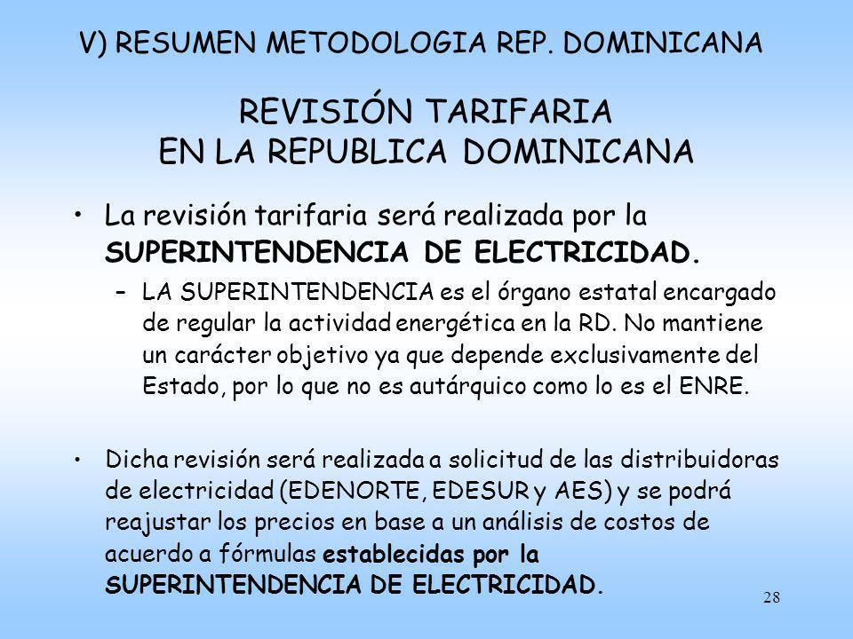 29 REVISIÓN TARIFARIA EN LA REPUBLICA DOMINICANA La fórmula se expresará en función de precios o índices publicados por el BANCO CENTRAL de la República Dominicana.