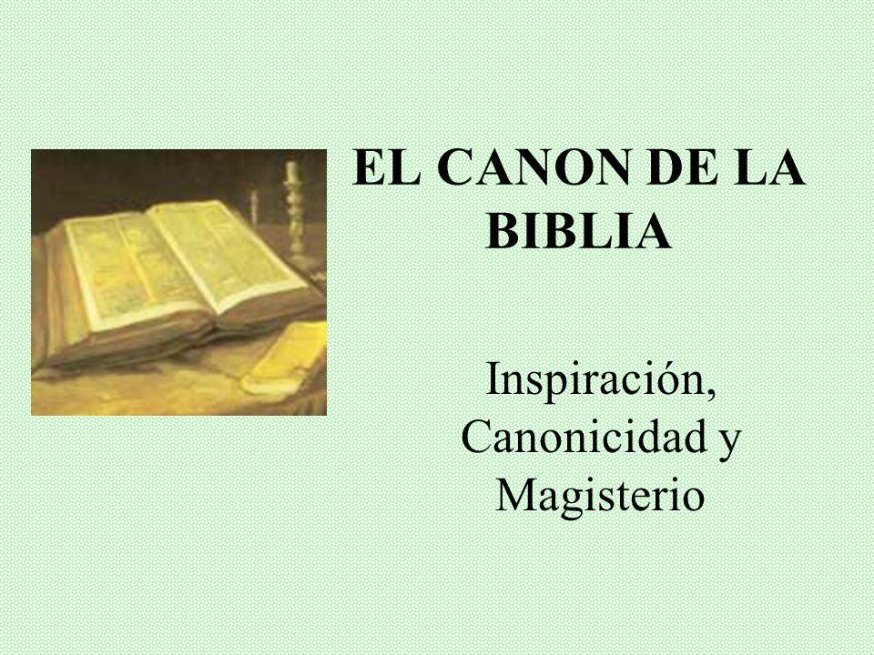 EL CANON DE LA BIBLIA Inspiración, Canonicidad y Magisterio