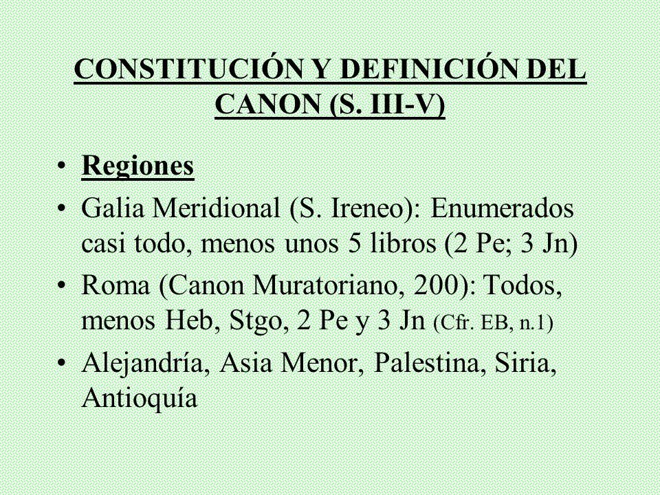 CONSTITUCIÓN Y DEFINICIÓN DEL CANON (S.III-V) Regiones Galia Meridional (S.