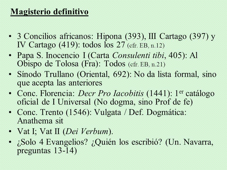 3 Concilios africanos: Hipona (393), III Cartago (397) y IV Cartago (419): todos los 27 (cfr.