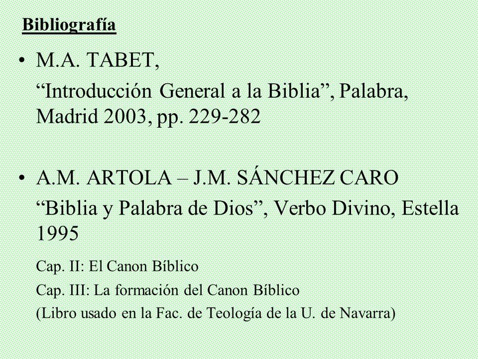 M.A.TABET, Introducción General a la Biblia, Palabra, Madrid 2003, pp.