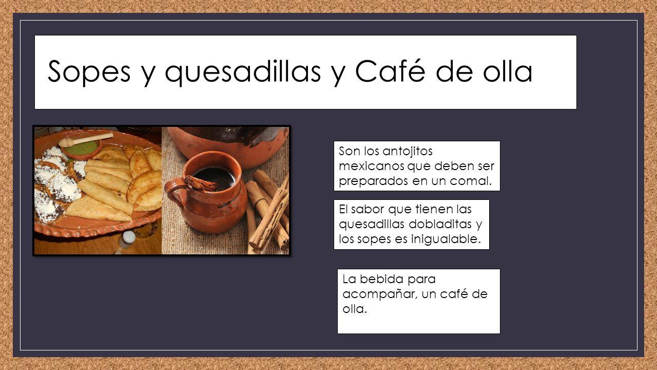 Bibliografía http://de10.com.mx/vivir-bien/2015/09/14/10-platillos-mexicanos-para-que-te- chupes-los-dedos http://de10.com.mx/vivir-bien/2015/09/14/10-platillos-mexicanos-para-que-te- chupes-los-dedos http://comidamexicana.about.com/ http://www.mexicodesconocido.com.mx/ http://www.unionpuebla.mx/articulo/2015/01/04/turismo/las-8-platillos-mas- famosos-de-puebla http://www.unionpuebla.mx/articulo/2015/01/04/turismo/las-8-platillos-mas- famosos-de-puebla