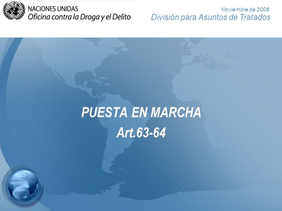 División para Asuntos de Tratados Noviembre de 2006 El camino a seguir Promover la ratificación Entada en vigencia Conferencia de los Estados Partes Puesta en marcha efectiva Pleno cumplimiento Ratificación universal