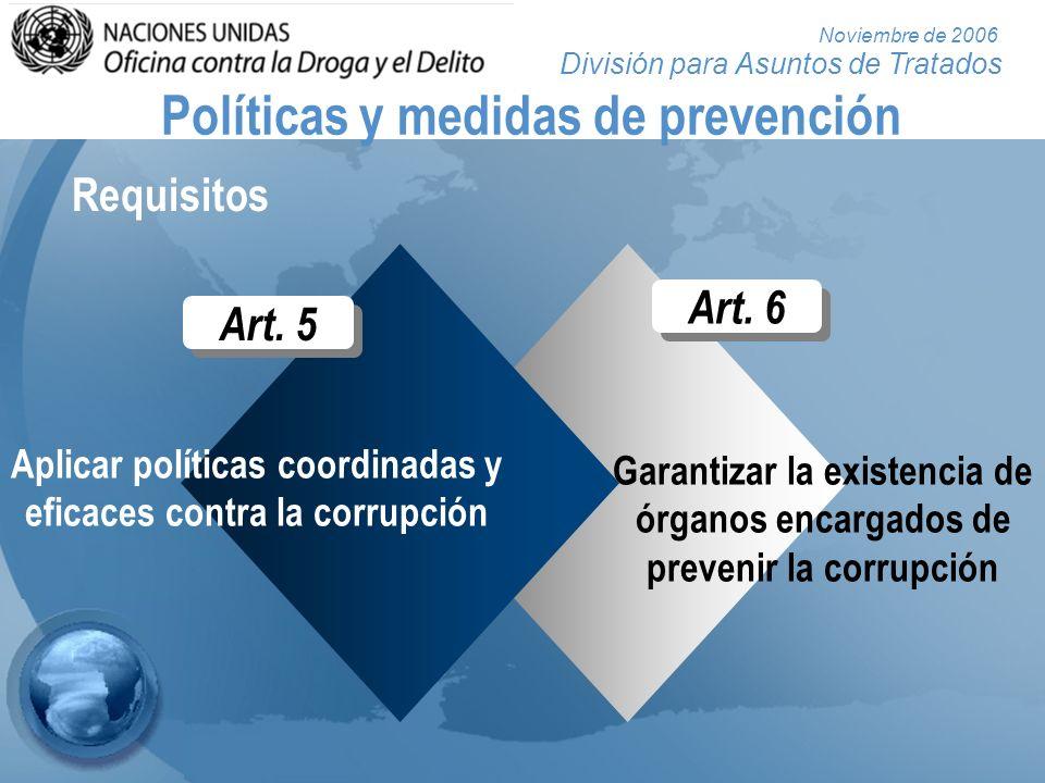 División para Asuntos de Tratados Noviembre de 2006 Medidas de prevención en el sector público Transparencia Integridad Obligación de rendir cuentas Gestión de personal (art.