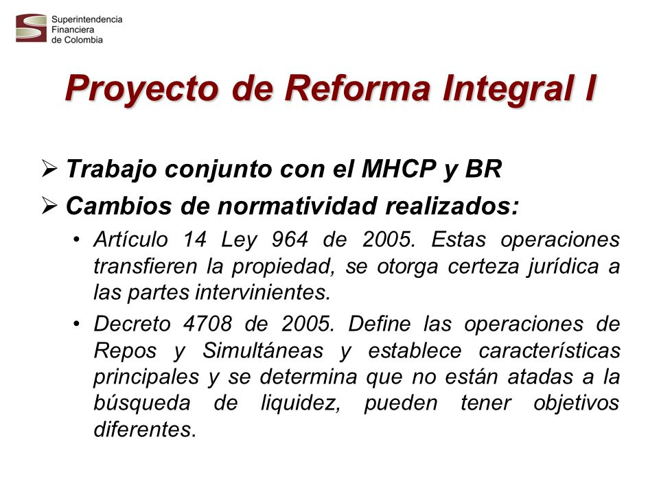 Proyecto de reforma integral II Cambios a realizar Decretos Reglamentarios Decreto sobre TTV: Se busca definir estas operaciones, establecer sus características principales y algunas restricciones en su realización.