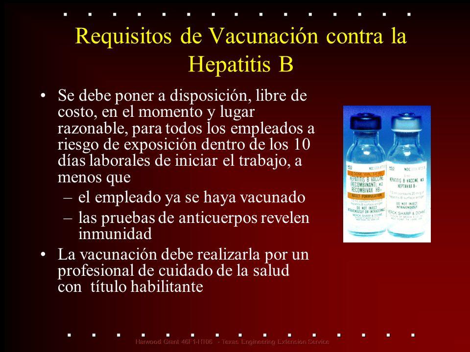 Requisitos de Vacunación de Hepatitis B (cont.) Debe proveerse aunque el empleado inicialmente la rechace, pero luego decida aceptar la vacunación Los empleados que rechazan la vacunación deben firmar un formulario de rechazo Los empleados no están obligados a participar en un programa de pre control de anticuerpos para recibir la serie de vacunas Se debe proveer una dosis de refuerzo de la vacunación si es recomendado por el Servicio de Salud Pública de los EE.UU.