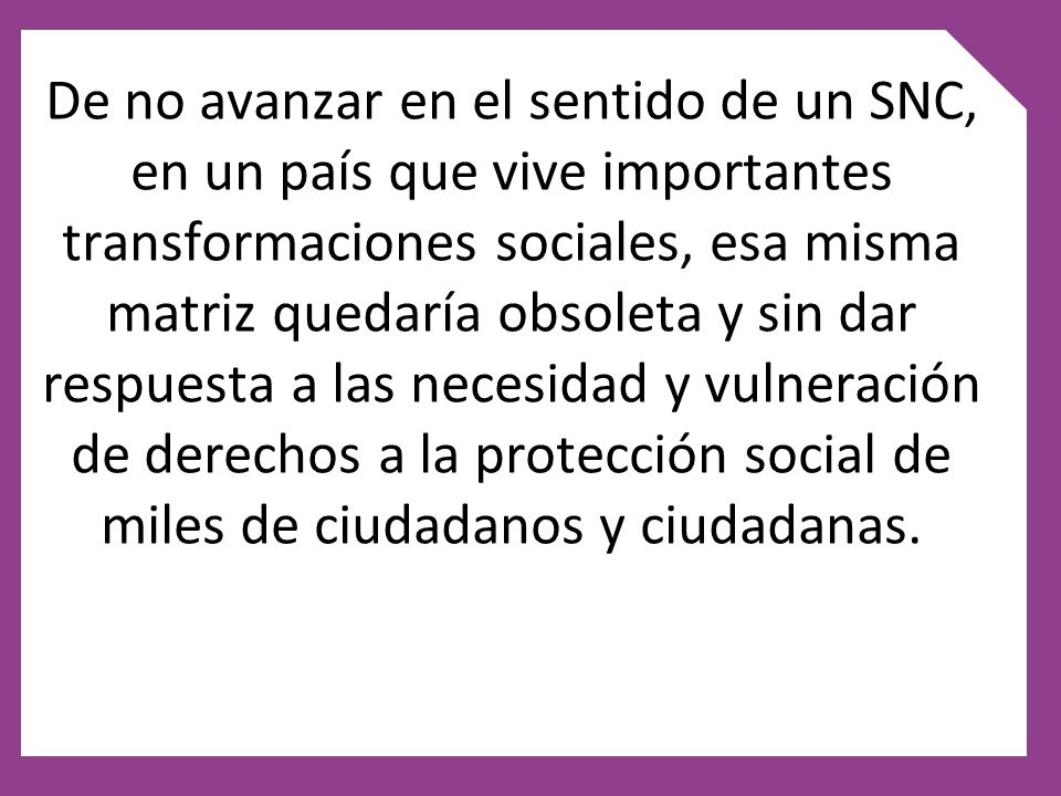 La Reforma Social se inscribe en la estrategia de mediano y largo plazo ya definida en el Plan de Equidad 2007 cuando se asume el desafío de la construcción de una nueva matriz de protección social.
