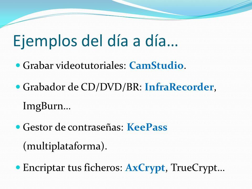 Ejemplos del día a día… Grabar videotutoriales: CamStudio.