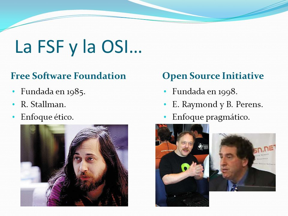 La FSF y la OSI… Free Software Foundation Open Source Initiative