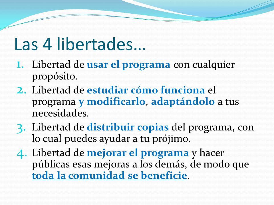 Las 4 libertades… Libertad de usar el programa con cualquier propósito.