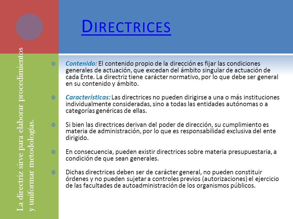 Directrices La directriz sirve para elaborar procedimientos