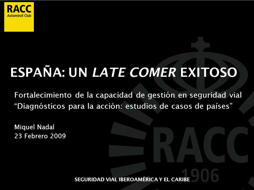 ESPAÑA: UN LATE COMER EXITOSO