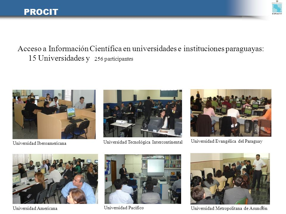 PROCITAcceso a Información Científica en universidades e instituciones paraguayas: 15 Universidades y 256 participantes.