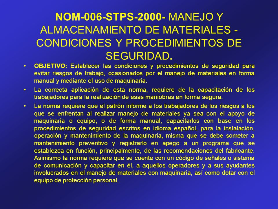 NOM-006-STPS-2000- MANEJO Y ALMACENAMIENTO DE MATERIALES - CONDICIONES Y PROCEDIMIENTOS DE SEGURIDAD.