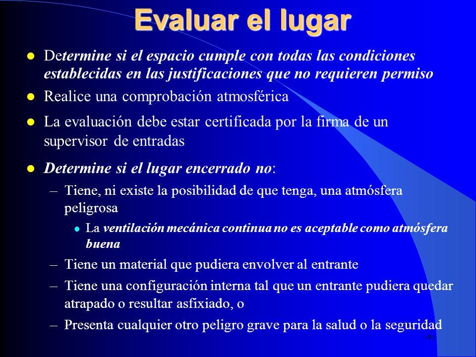 Evaluar el lugarDetermine si el espacio cumple con todas las condiciones establecidas en las justificaciones que no requieren permiso.