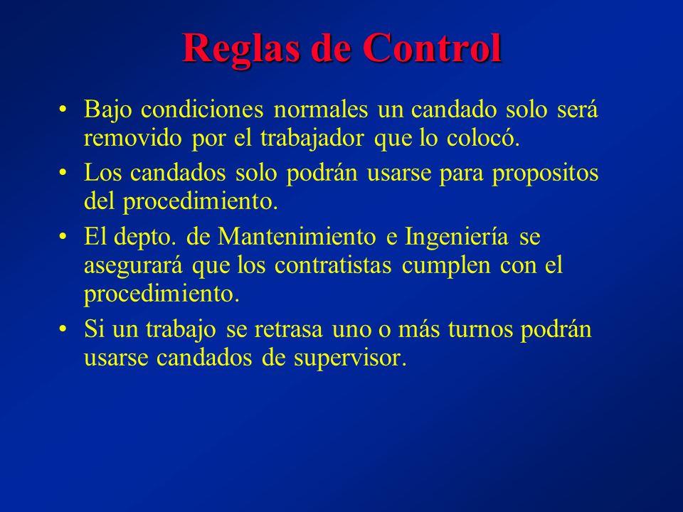Reglas de ControlBajo condiciones normales un candado solo será removido por el trabajador que lo colocó.