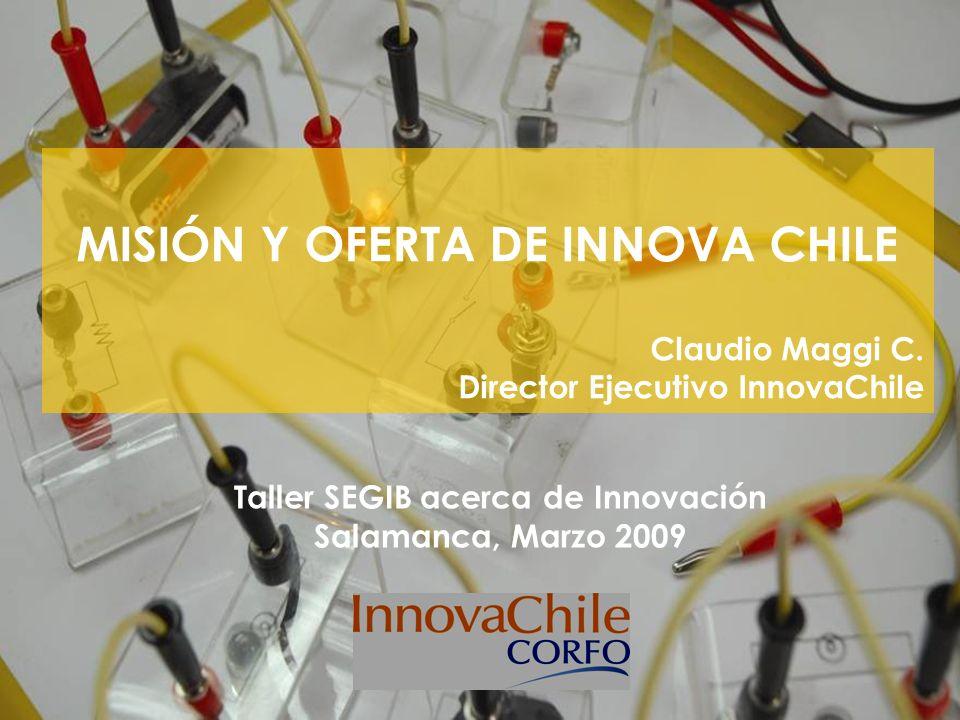 MISIÓN Y OFERTA DE INNOVA CHILE Taller SEGIB acerca de Innovación