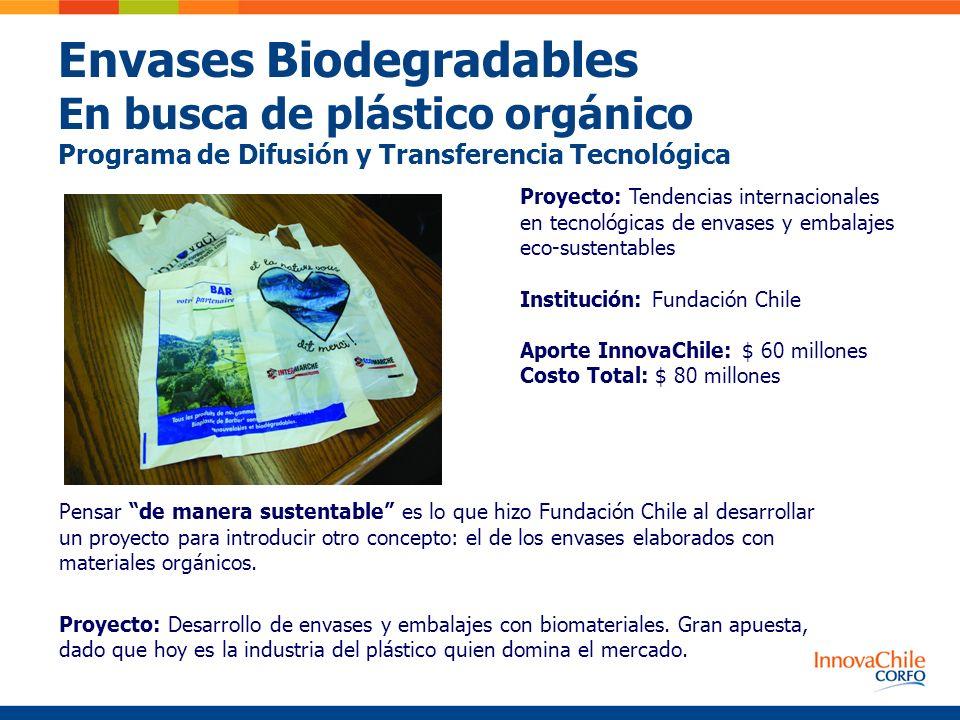 Envases Biodegradables En busca de plástico orgánico Programa de Difusión y Transferencia Tecnológica