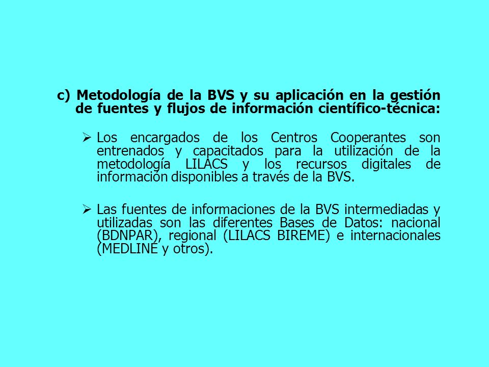 c) Metodología de la BVS y su aplicación en la gestión de fuentes y flujos de información científico-técnica: