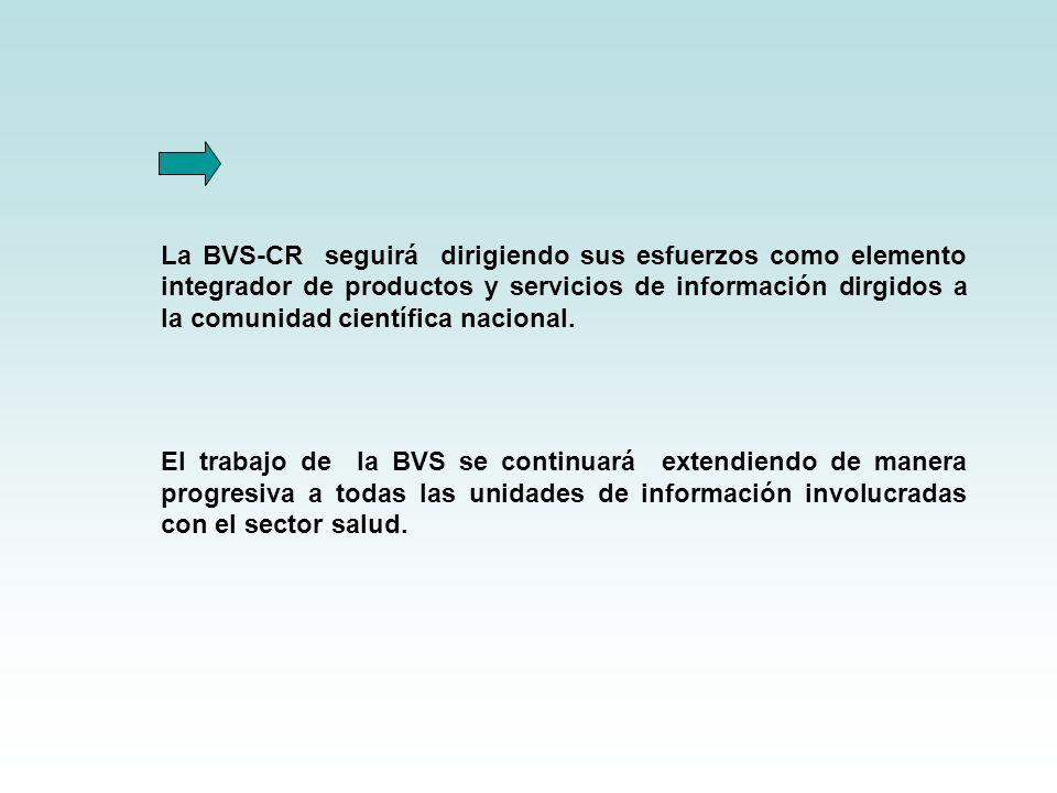 La BVS-CR seguirá dirigiendo sus esfuerzos como elemento